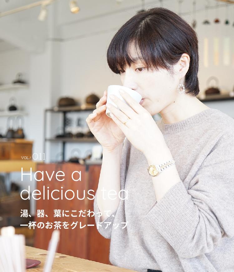 VOL / 011 Have a delicious tea