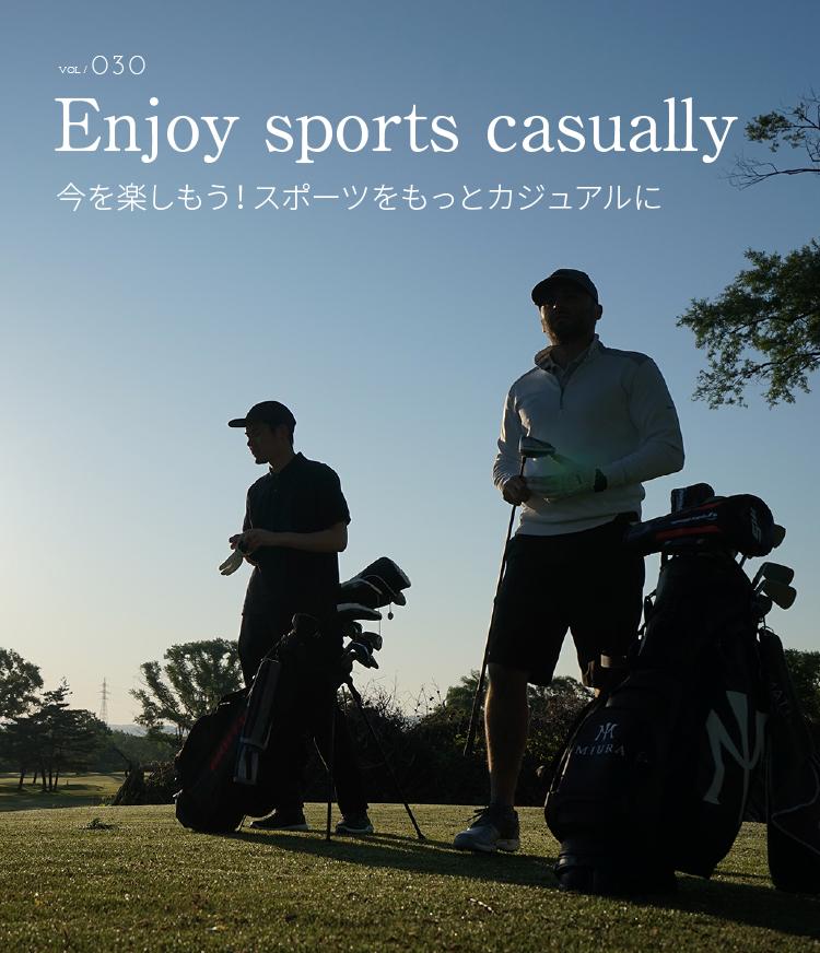 VOL / 030 Enjoy sports casually
